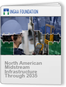 North American Midstream Infrastructure Through 2035 - A Secure Energy Future Report