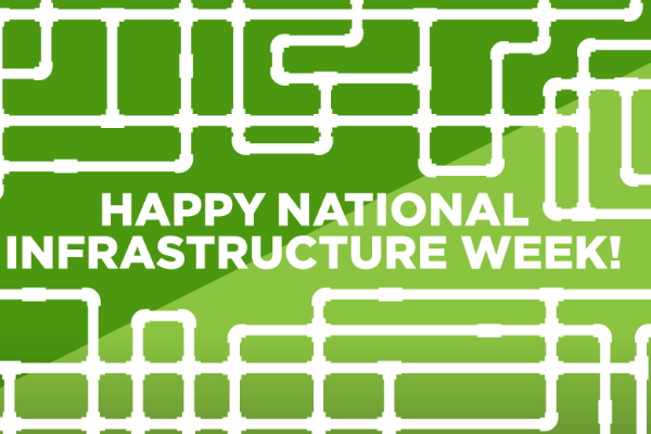 National Infrastructure Week is Here!